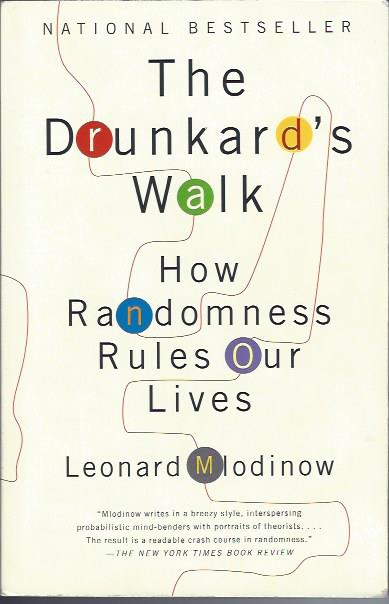 Image for The Drunkard's Wal: How Randomness Rules Our Lives