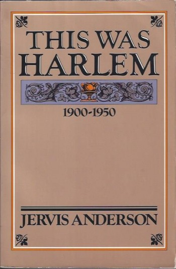 Image for This Was Harlem, A Cultural Portrait 1900-1950