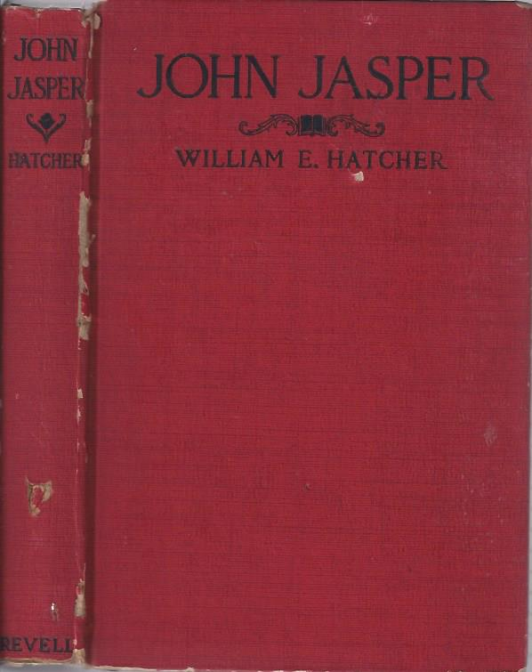 Image for John Jasper: The Unmatched Negro Philosopher and Teacher