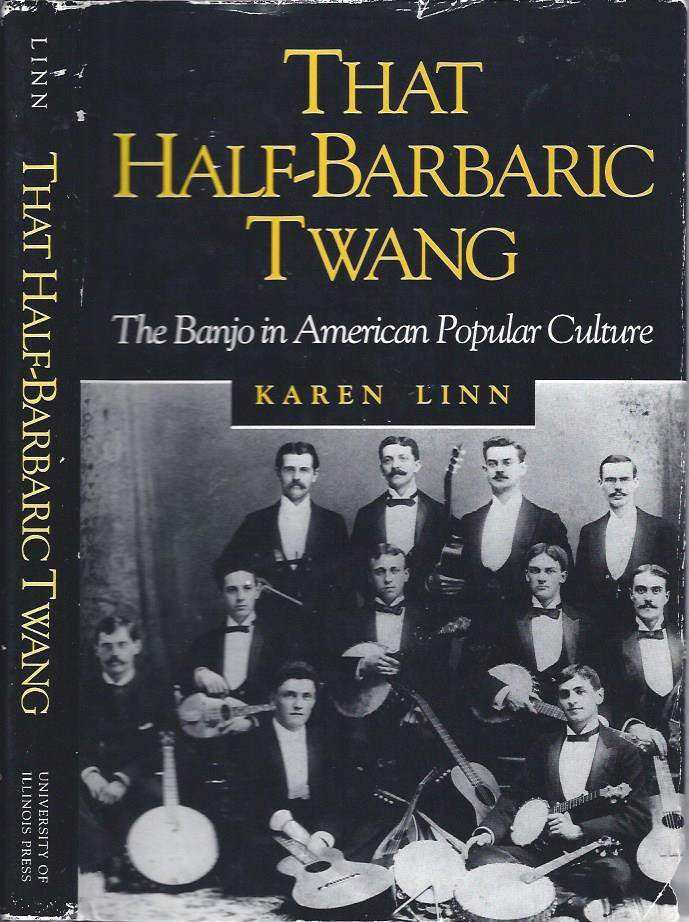 Image for That Half-Barbaric Twang: The Banjo in American Popular Culture