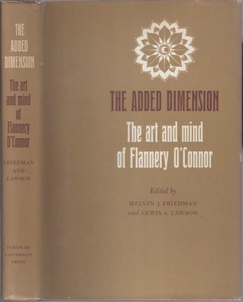 Image for The Added Dimension: The Art and Mind of Flannery O'Connor
