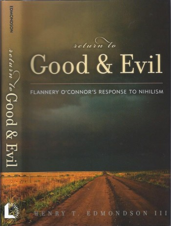 Image for Return to Good & Evil: Flannery O'Connor's Response to Nihilism