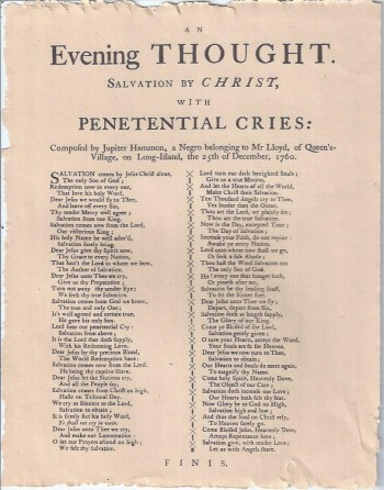 Image for An evening thought. Salvation by Christ, with penetential cries: composed by Jupiter Hammon, a Negro belonging to Mr. Lloyd, of Queens' Village on Long-Island, the 25th of December, 1760 (facsimile broadside)