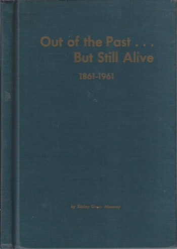 Image for Out of the Past ... But Still Alive, 1861-1961