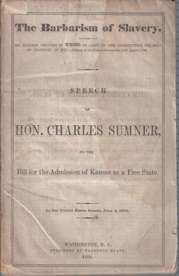 Image for The Barbarism of Slavery: Speech of Hon. Charles Sumner on the Bill for the Admission of Kansas as a Free State