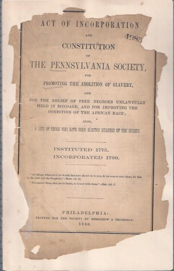 Image for Act of Incorporation and Constitution of the Pennsylvania Society, for Promoting the Abolition of Slavery : and for the relief of free negroes unlawfully held in bondage, and for improving the condition of the African race