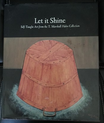 Image for Let It Shine: Self-Taught Art from the T. Marshall Hahn Collection