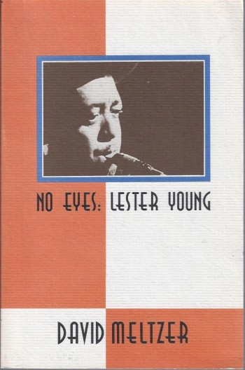 Image for No Eyes: Lester Young