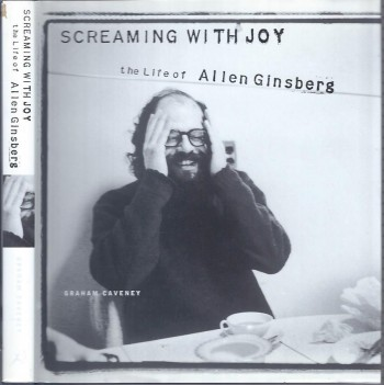 Image for Screaming with Joy: the Life of Allen Ginsberg