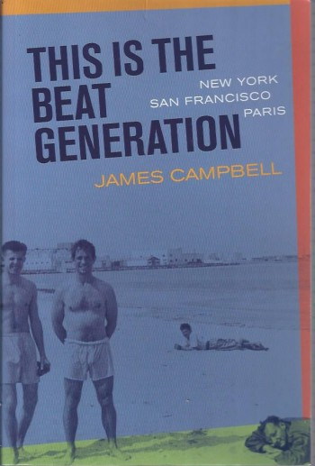 Image for This Is the Beat Generation: New York -- San Francisco -- Paris