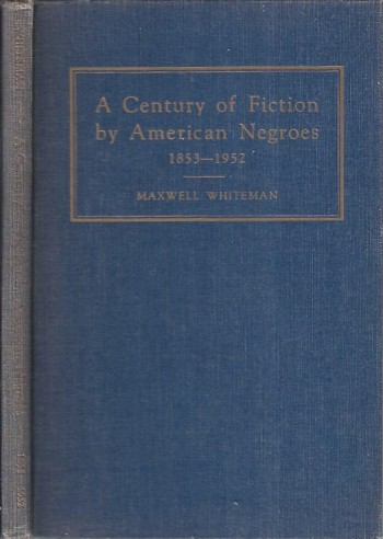 Image for A Century of Fiction by American Negroes, 1853-1952