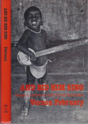 Image for And Bid Him Sing: Essays in Literature and Cultural Domination