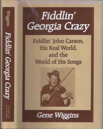 Image for Fiddlin' Georgia Crazy: Fiddlin' John Carson, His Real World, and the World of His Songs