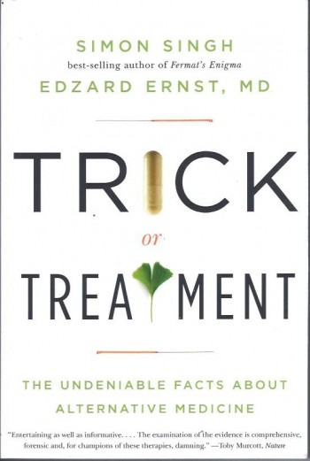 Image for Trick or Treatment: The Undeniable Facts about Alternative Medicine