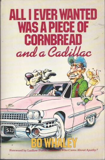 Image for All I Ever Wanted Was a Piece of Cornbread and a Cadillac