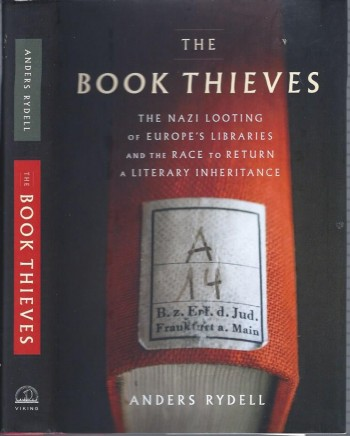 Image for The Book Thieves: The Nazi Looting of Europe's Libraries and the Race to Return a Literary Inheritance
