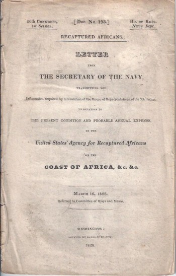 Image for Letter from the Secretary of the Navy, ..., in Relation to the Present Condition and Probable Annual Expense of the United States' Agency for Recaptured Africans on the Coast of Africa, Etc. Etc.
