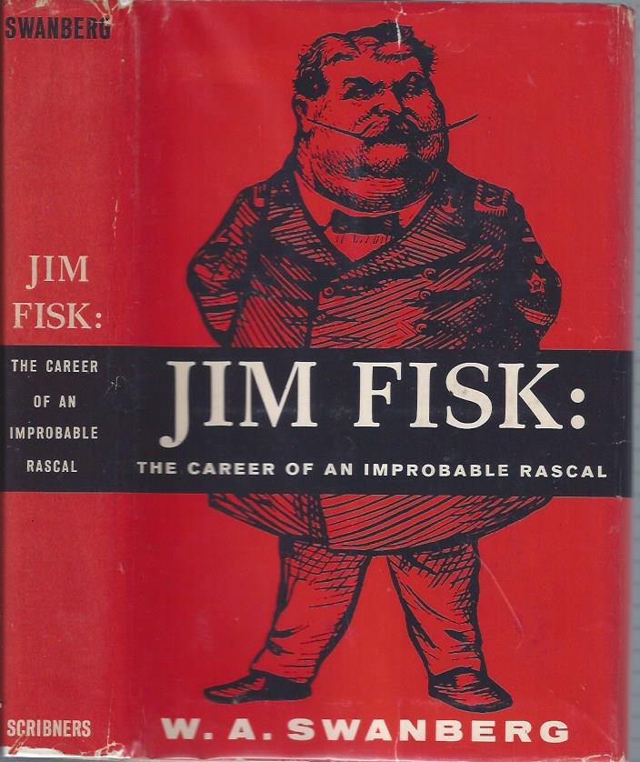 Image for Jim Fisk: The Career of an Improbable Rascal