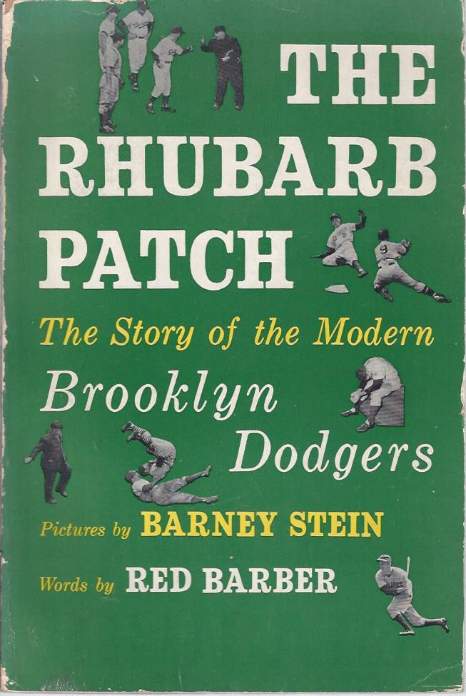 Image for The Rhubarb Patch: The Story of the Modern Brooklyn Dodgers