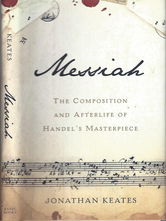 Image for Messiah: The Composition and Afterlife of Handel's Masterpiece