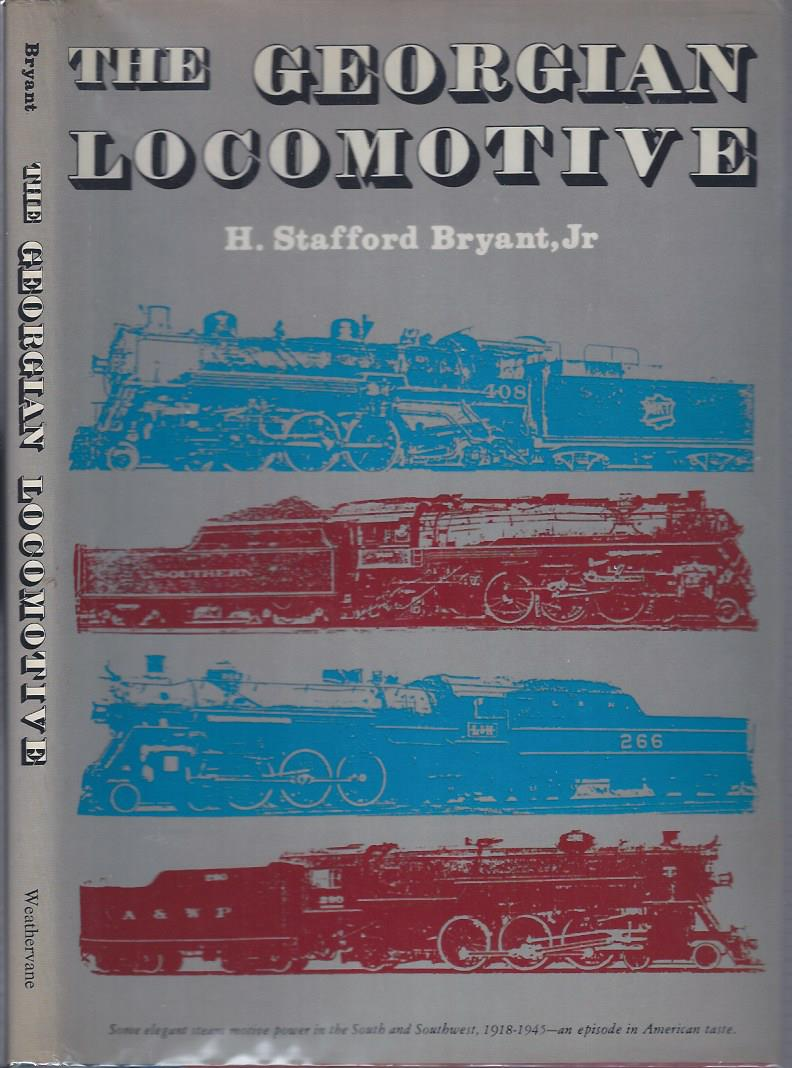 Image for The Georgian Locomotive: Some Elegant Steam Locomotive Power in the South and Southwest, 1918-1945, an Episode in American Taste