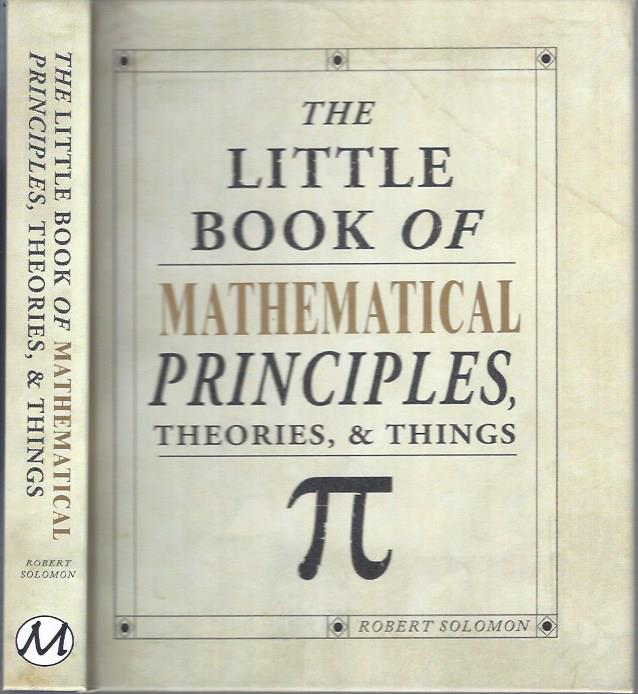 Image for The Little Book of Mathematical Principles, Theories, & Things
