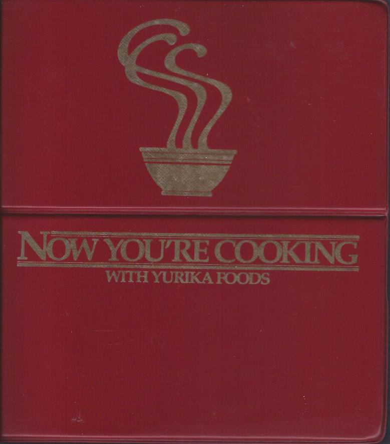 Image for Now You're Cooking With Yurika Foods
