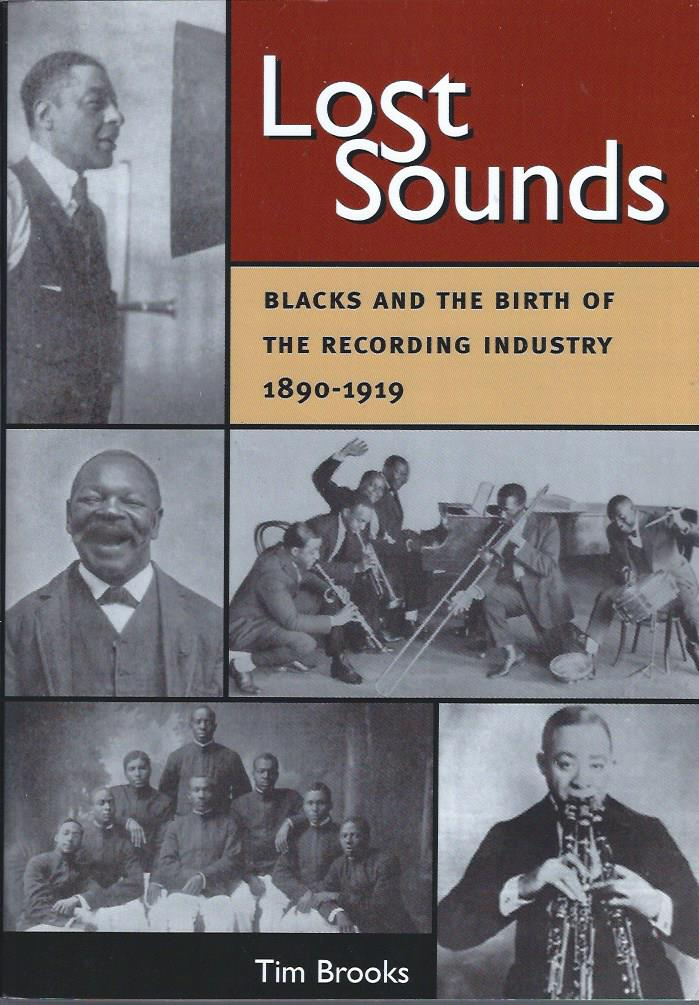 Image for Lost Sounds: Blacks and the Birth of the Recording Industry 1890-1919