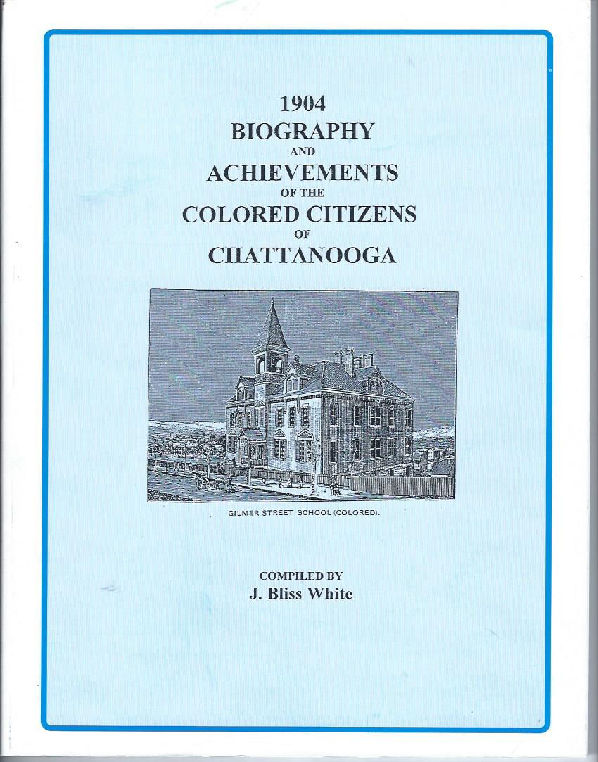 Image for Biography and Achievements of the Colored Citizens of Chattanooga -- 1904