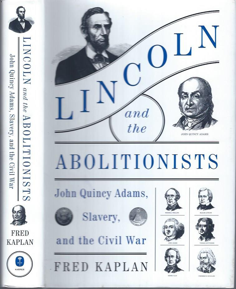 Image for Lincoln and the Abolitionists: John Quincy Adams, Slavery, and the Civil War