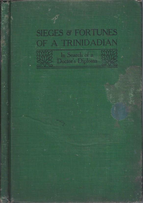 Image for Sieges & Fortunes of a Trinidadian: In Search of a Doctor's Diploma