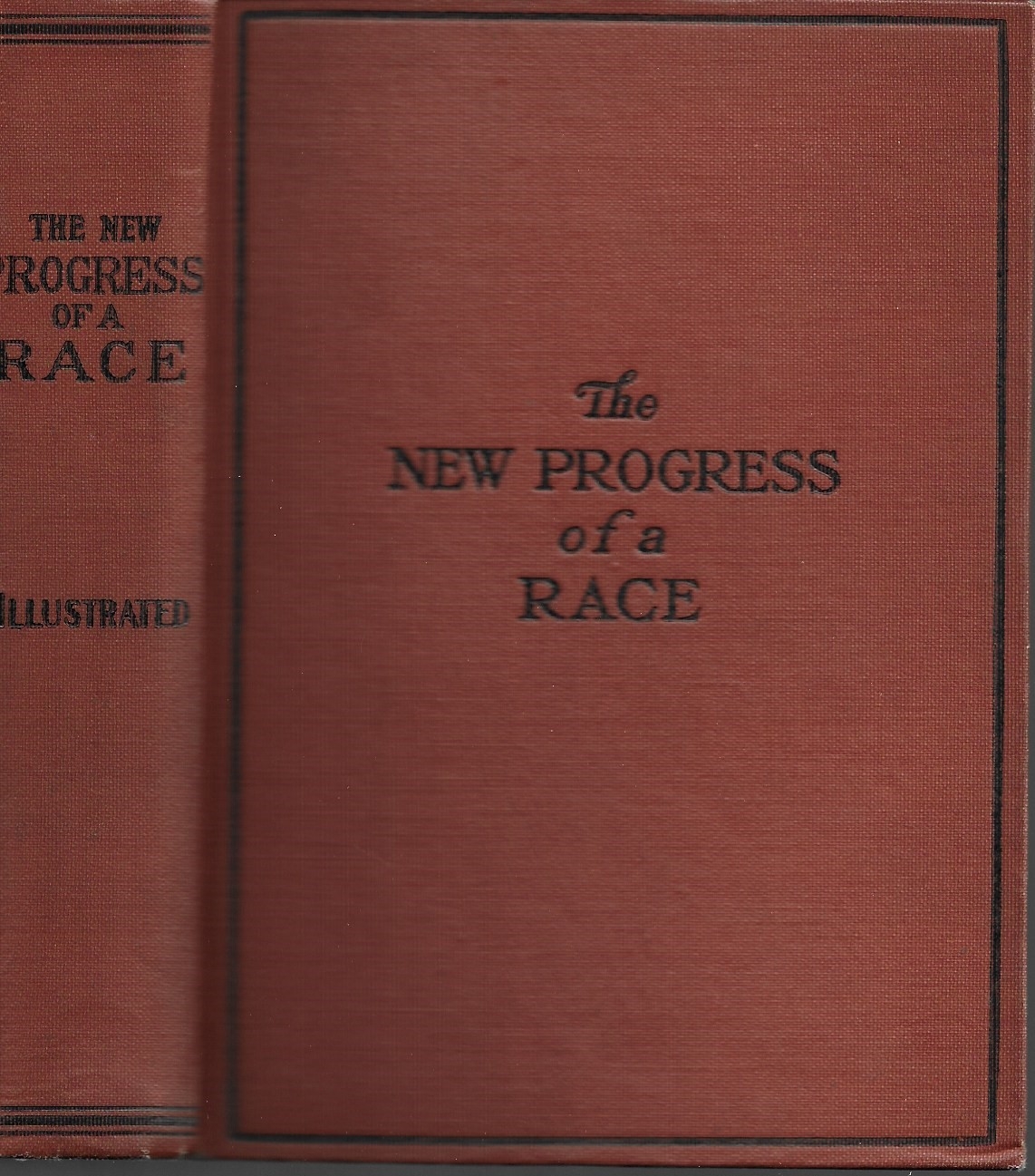 Image for The New Progress of a Race Remarkable Advancement of the American Negro, From the Bondage of Slavery, Ignorance, and Poverty to the Freedom of Citizenship, Intelligence, Affluence, Honor and Trust