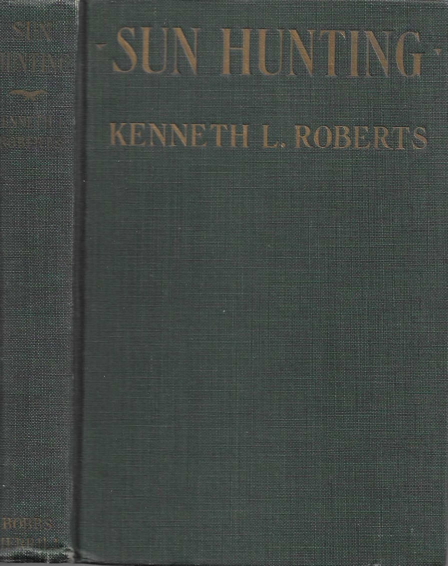 Image for Sun Hunting: Sun hunting; adventures and observations among the native and migratory tribes of Florida, including the stoical time-killers of Palm Beach, the gentle and gregarious tin-canners of the remote interior, and the vivacious and semi-violent peop