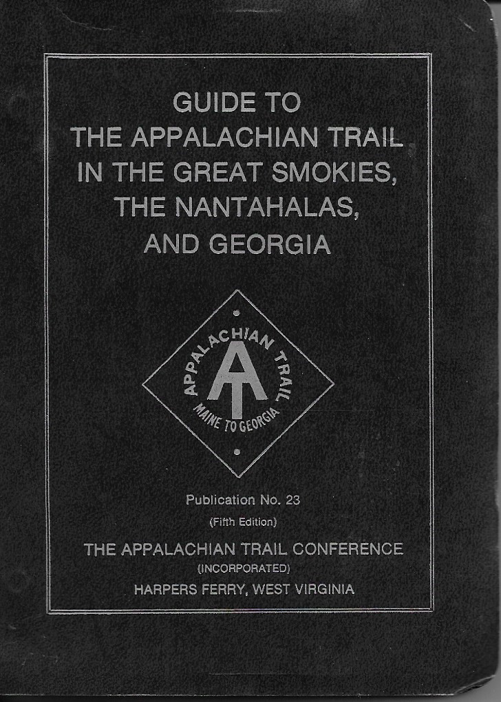 Image for Guide to the Appalachian Trail in the Great Smokies, the Nantahalas, and Georgia