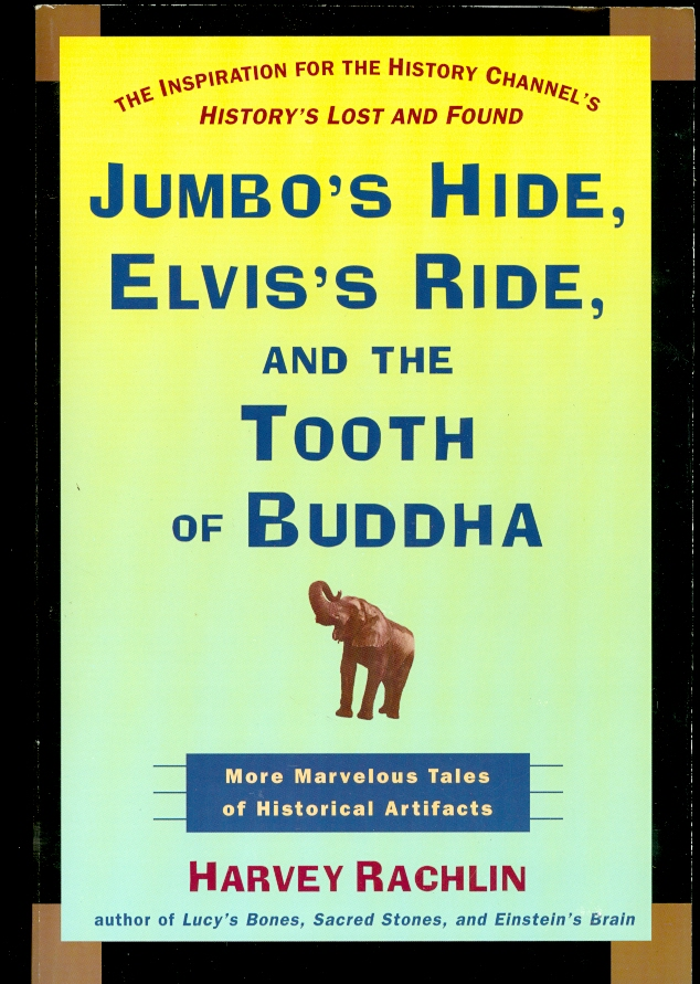 Image for Jumbo's Hide, Elvis's Ride, and the Tooth of Buddha More Marvelous Tales of Historical Artifacts