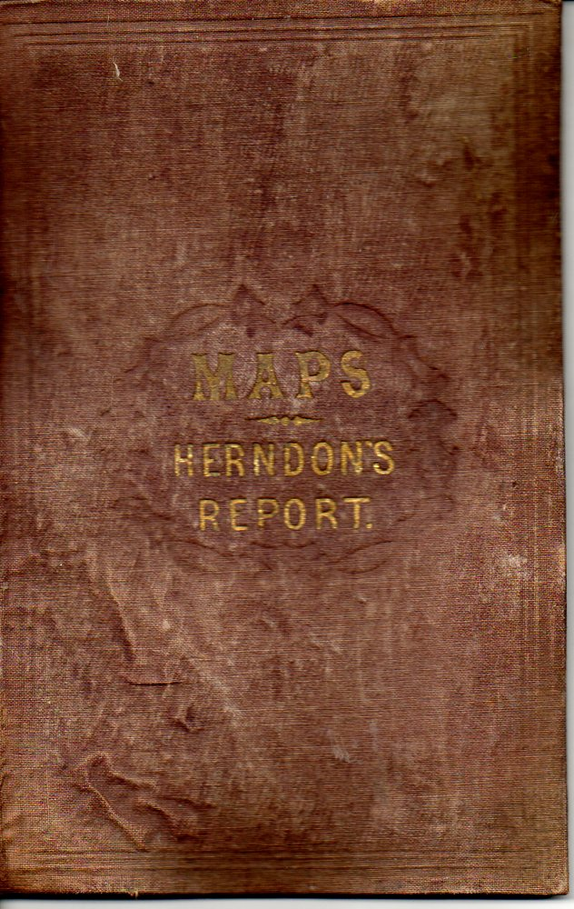 Image for Maps: Herndon Report  (Accompanying Explorations of the Valley of the Amazon)