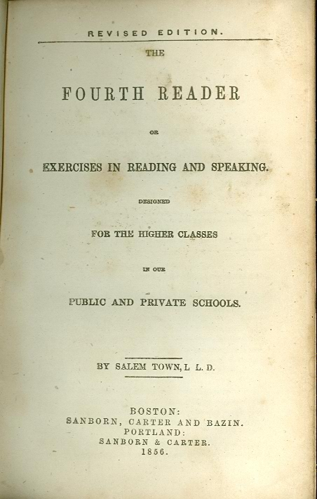 Image for The Fourth Reader Or Exercises in Reading and Speaking, Designed for the Higher Classes in Our Public and Private Schools