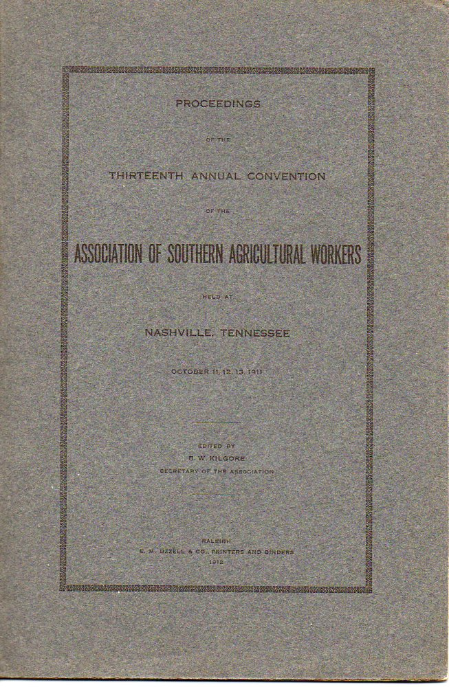 Image for Proceedings of the Thirteenth Annual Convention of the Association of Southern Agricultural Worker Held At Nashville, Tennessee October 11,12,13, 1911