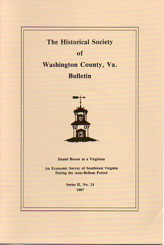 Image for The Historical Society of Washington County Virginia Bulletin Daniel Boone As a Virginian