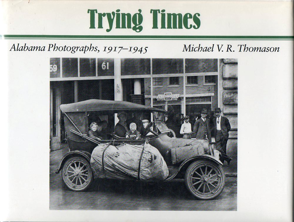 Image for Trying Times Alabama Photographs, 1917-1945