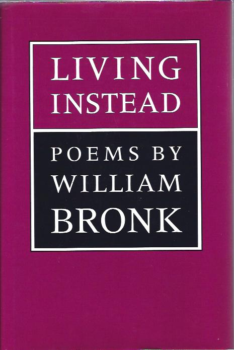 Image for Living Instead Poems by William Bronk