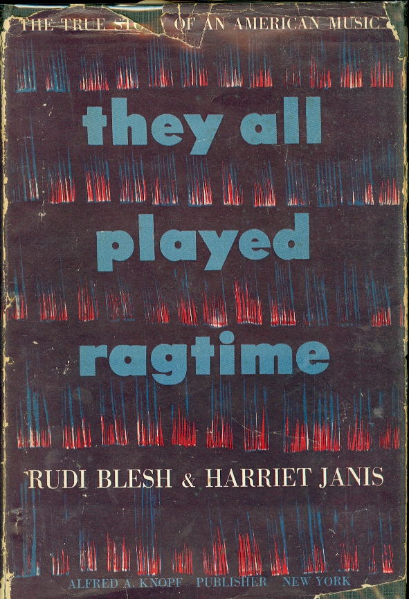 Image for They all Played Ragtime :The True Story of an American Music