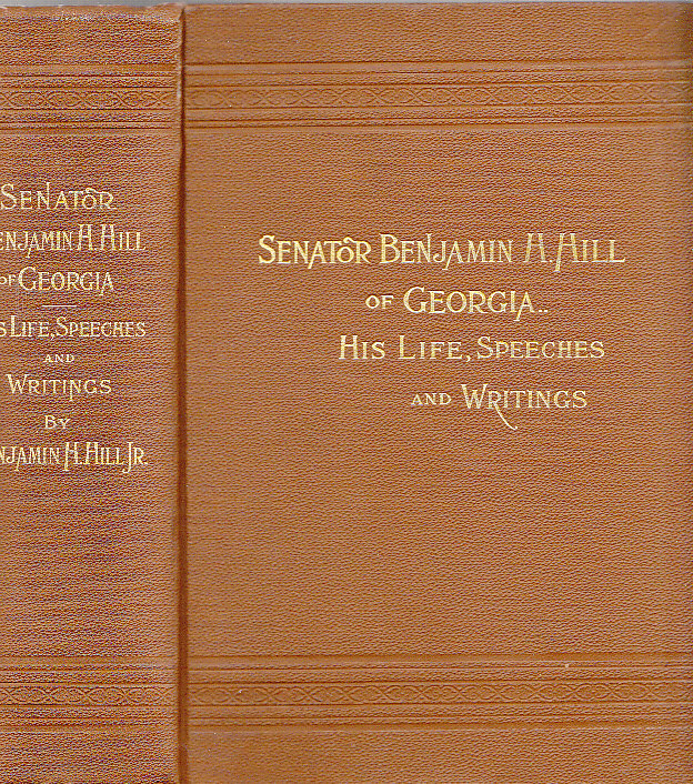 Image for Senator Benjamin H. Hill of Georgia His Life, Speeches and Writings