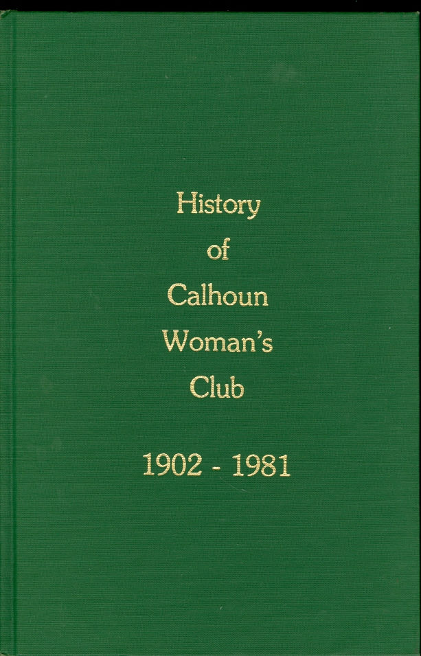 Image for History of the Calhoun Woman's Club 1902-1981