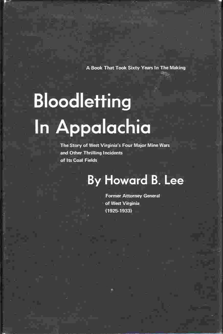 Image for Bloodletting in Appalachia The Story of West Virginia's Four Major Mine Wars