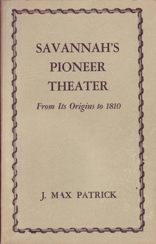 Image for Savannah's Pioneer Theatre from its Origins to 1810savannah's Pioneer Theatre from its Origins to 1810