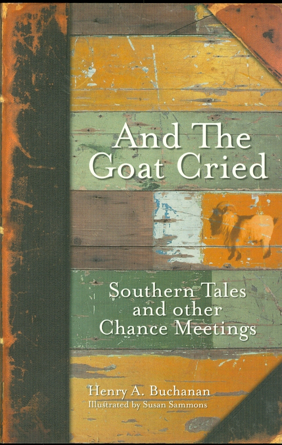 Image for And the Goat Cried Southern Tales and Other Chance Meetings