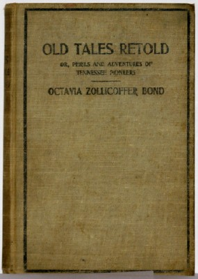 Image for Old Tales Retold Or Perils and Adventures of Tennessee Pioneers