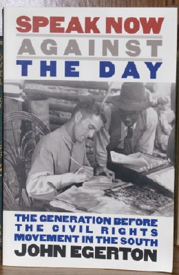 Image for Speak Now Against the Day The Generation before the Civil Rights Movement in the South