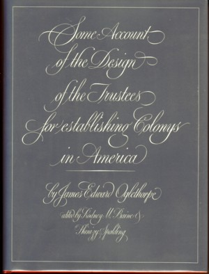 Image for Some Account of the Design of the Trustes for Establishing Colonys in America